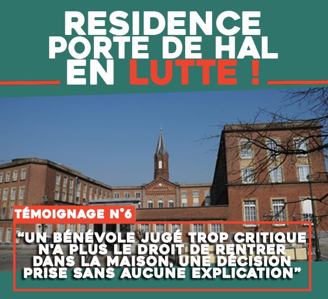 Résidence Porte de Hal en lutte : « Un bénévole jugé trop critique n'a plus le droit de rentrer dans la maison, une décision prise sans aucune explication. »