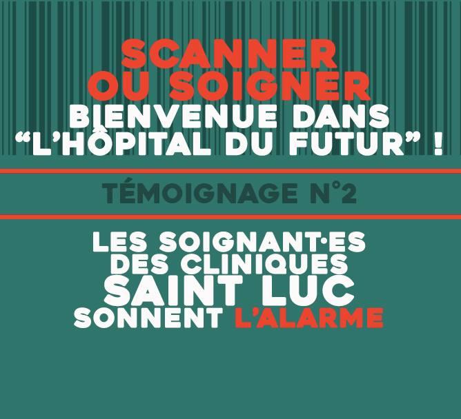 Saint-Luc en lutte : L'hôpital du futur ? Big Brother à Saint-Luc